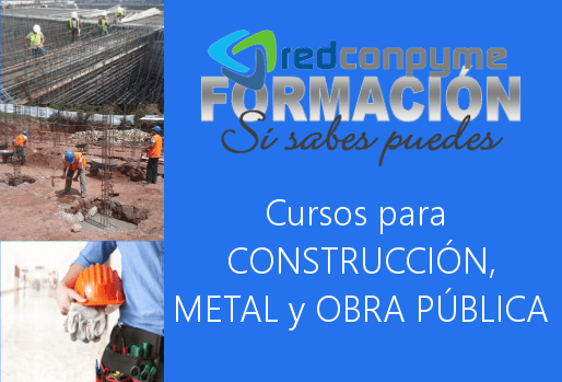 Cursos Construcción presenciales, Obra pública y sector Metal también telepresenciales para toda España