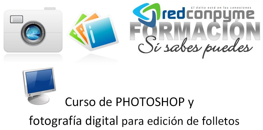Curso de PHOTOSHOP  y fotografía digital  para edición de folletos