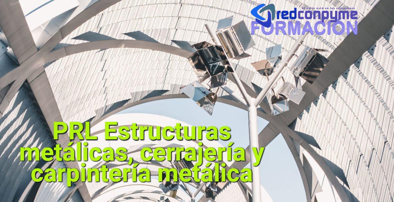 Curso PRL estructuras metálicas y carpintería metálica, sector metal