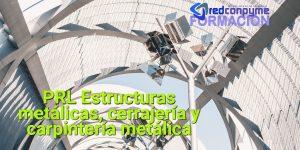 Curso PRL Estructuras metálicas, cerrajería y carpintería metálica – PRL 20 horas Baleares