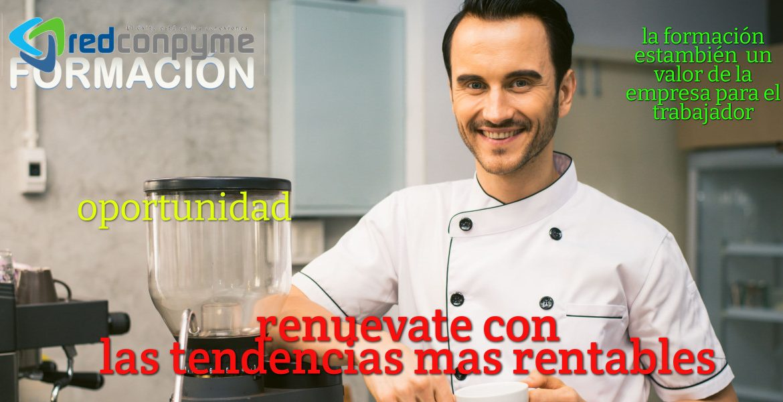 renuevate Cursos Cocina profesional bonificados presenciales para hoteles y restauranes
