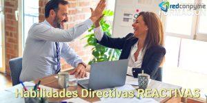Curso Habilidades Directivas REACTIVAS , presencial taller práctico 2021